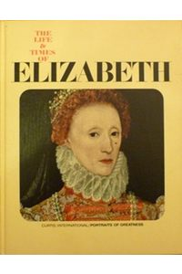 Книга The life and times of Elizabet